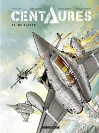 Centaures - tome 2 - Cri de...