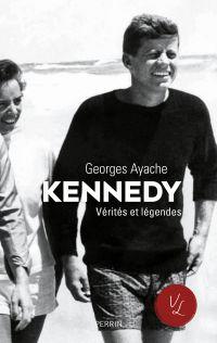 Kennedy. Vérités et légendes