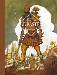 Adrastée - Intégrale Adrastée | Mathieu Bablet, . Auteur