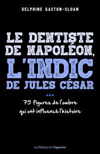 Le dentiste de Napoléon, l'...