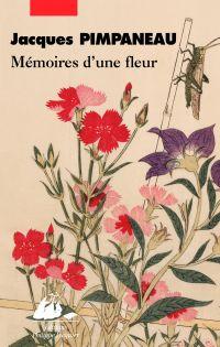 Mémoires d'une fleur | Pimpaneau, Jacques (1934-....). Auteur