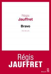 Bravo | Jauffret, Régis