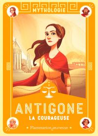 Antigone la courageuse