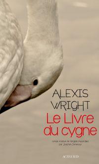 Le Livre du cygne | Wright, Alexis (1950-....). Auteur
