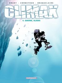 Climax – tome 4 - Gakona, Alaska | Corbeyran (1964-....). Auteur