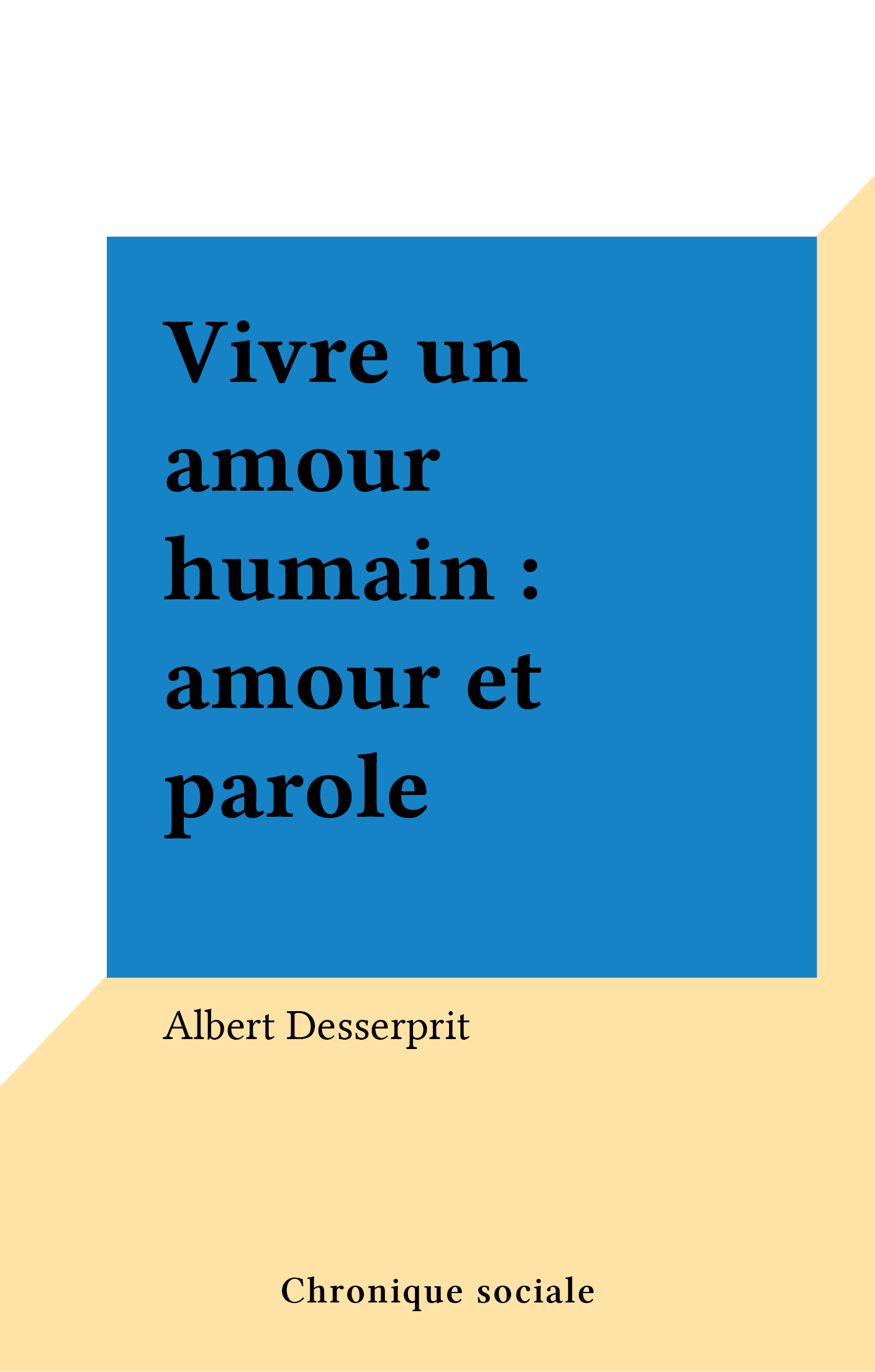 Vivre un amour humain : amo...