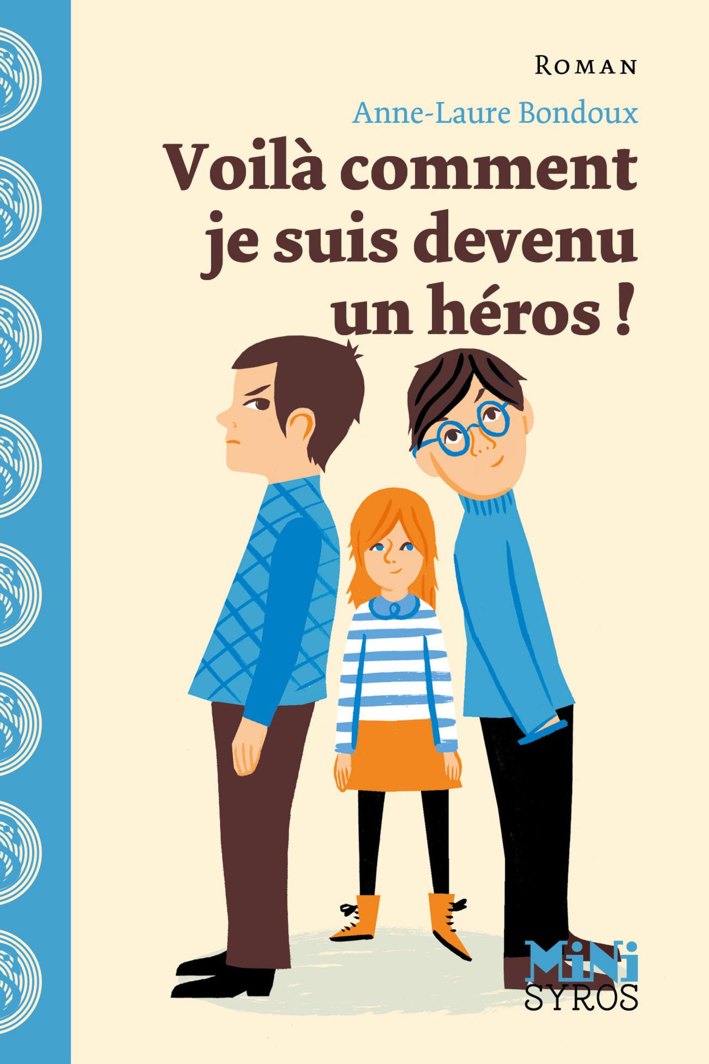 Voilà comment je suis devenu un héros ! | Bondoux, Anne-Laure