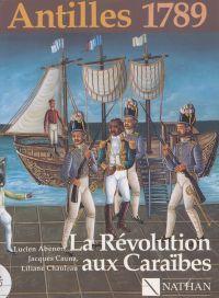 Antilles 1789 : la Révoluti...
