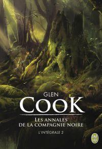 Les annales de la Compagnie noire - L'Intégrale 2 (Tomes 4, 5 et 6) | Cook, Glen. Auteur