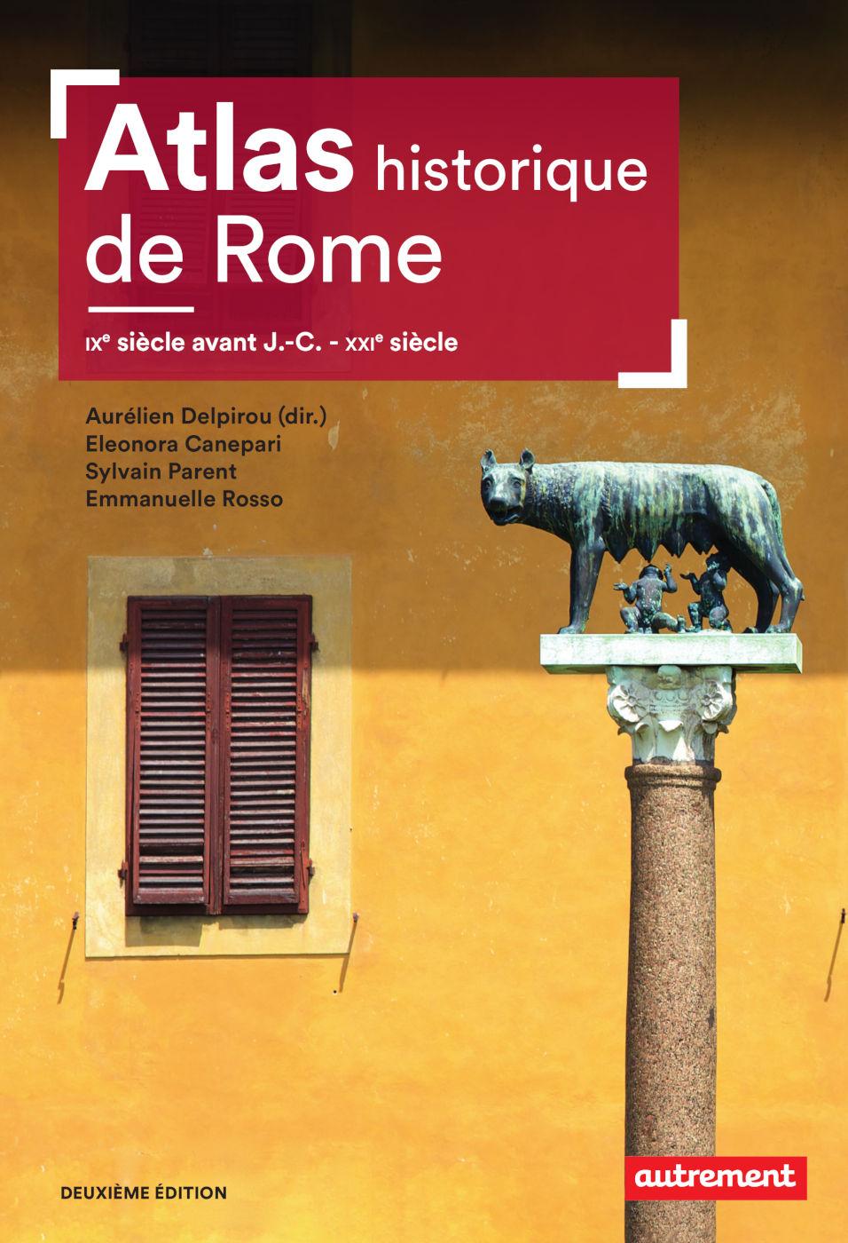 Atlas historique de Rome. IXe siècle avant J.-C. - XXIe siècle   Collectif, . Auteur