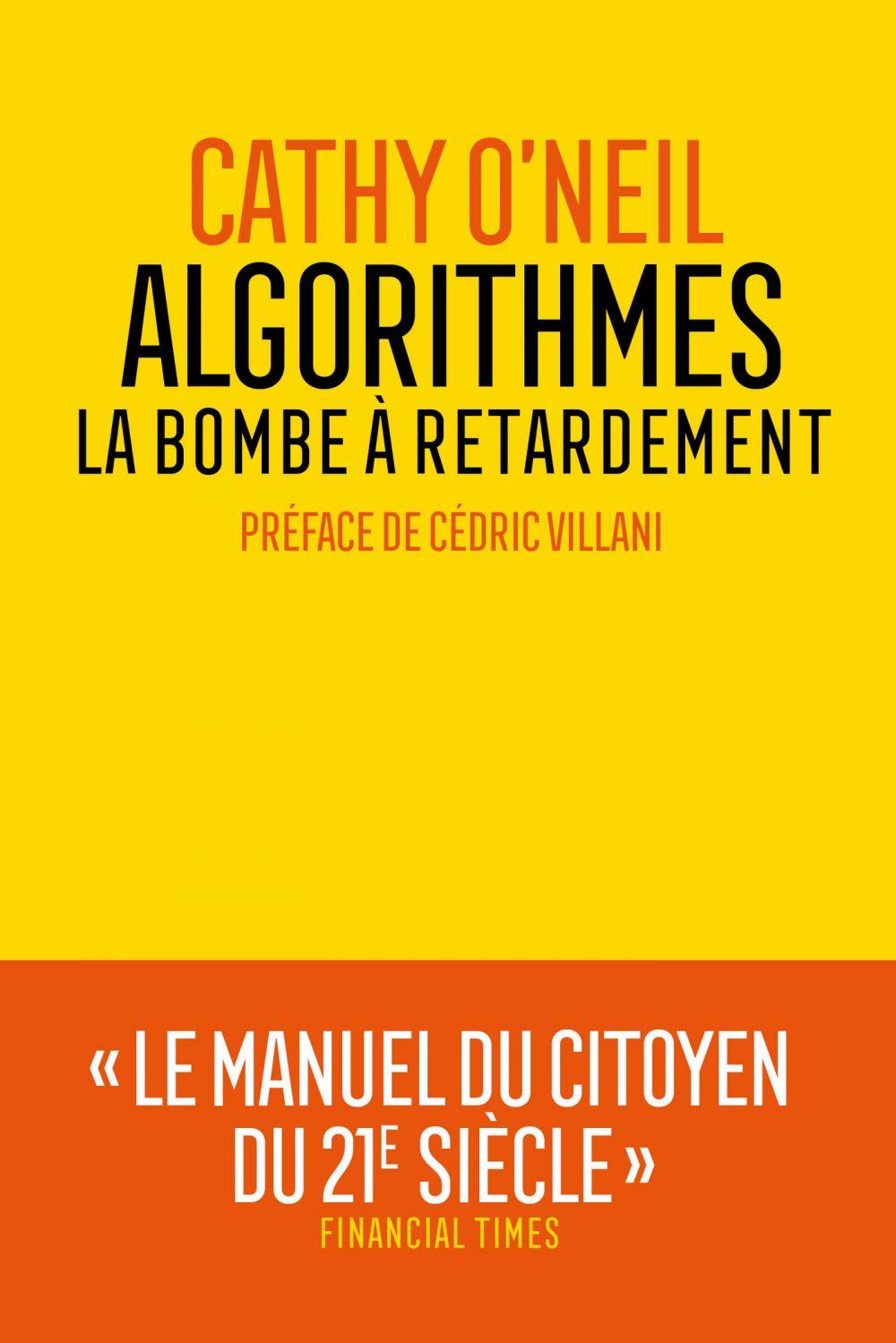 Algorithmes : la bombe à retardement | O'Neil, Cathy. Auteur