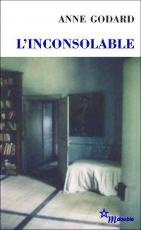 L'Inconsolable | Godard, Anne (1971-....). Auteur