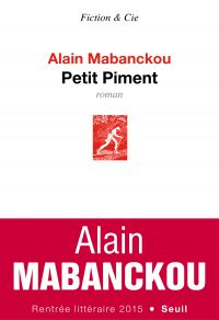 Petit Piment | Mabanckou, Alain (1966-....). Auteur