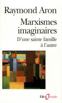 Marxismes imaginaires. D'une sainte famille à l'autre