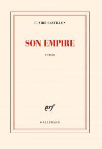 Son empire | Castillon, Claire. Auteur