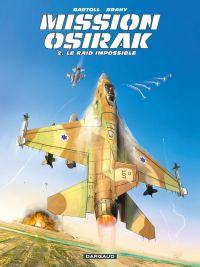 Mission Osirak - Tome 2 - L...