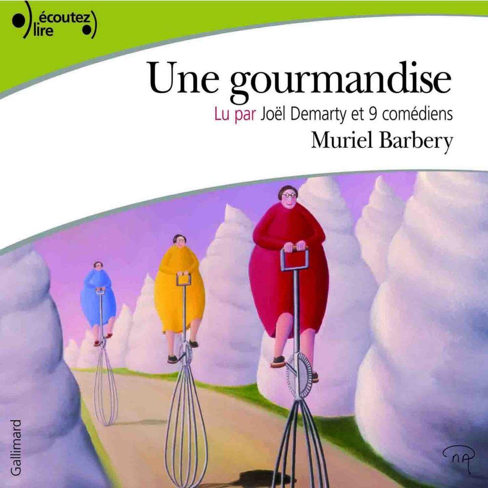 Une gourmandise   Barbery, Muriel (1969-....). Auteur