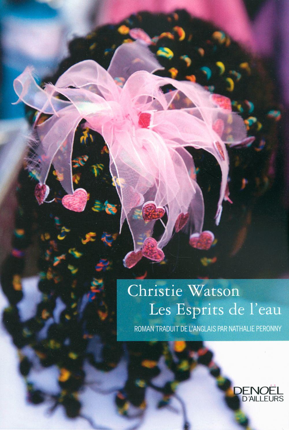 Les Esprits de l'eau | Watson, Christie. Auteur