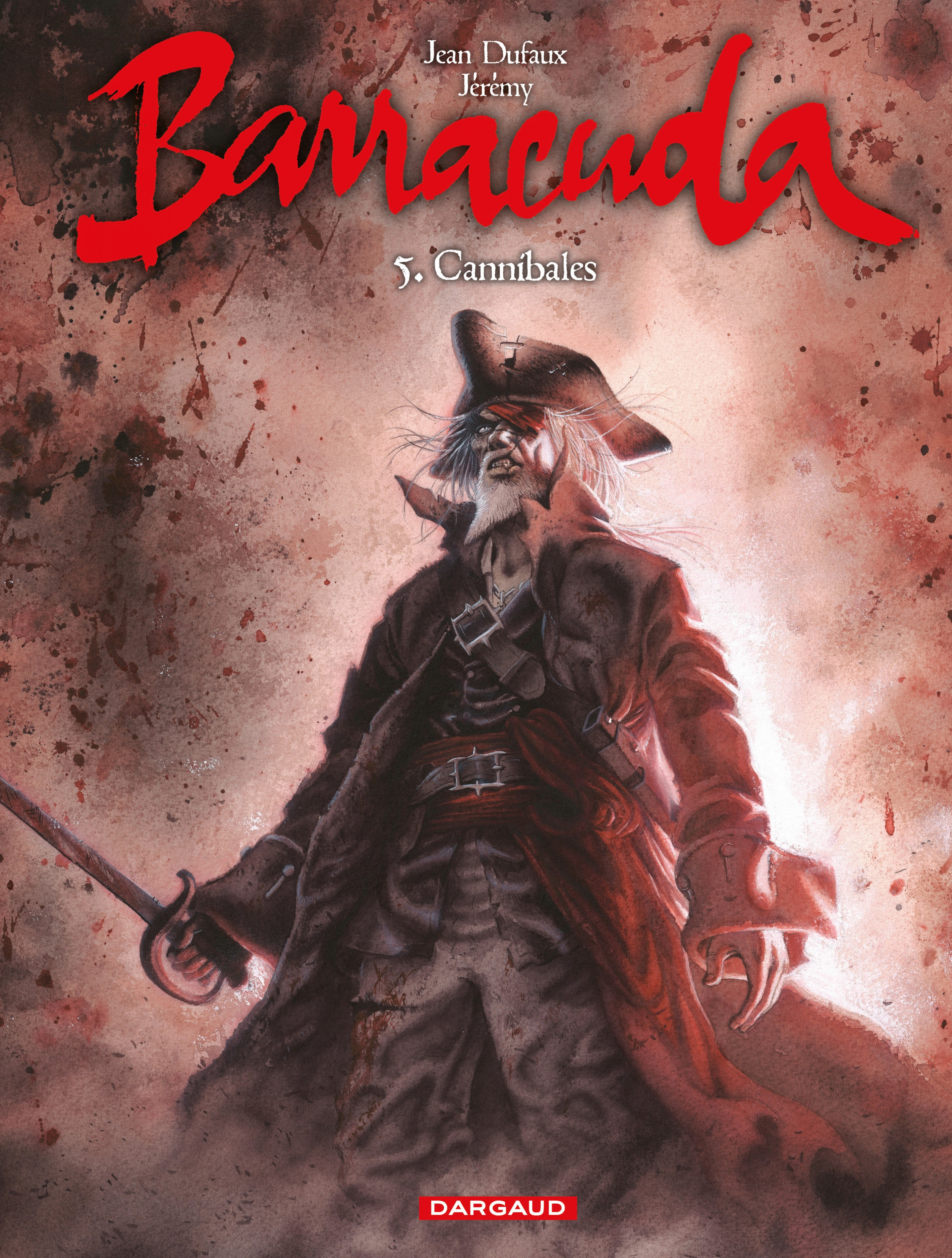 Barracuda - Tome 5 - Cannibale |