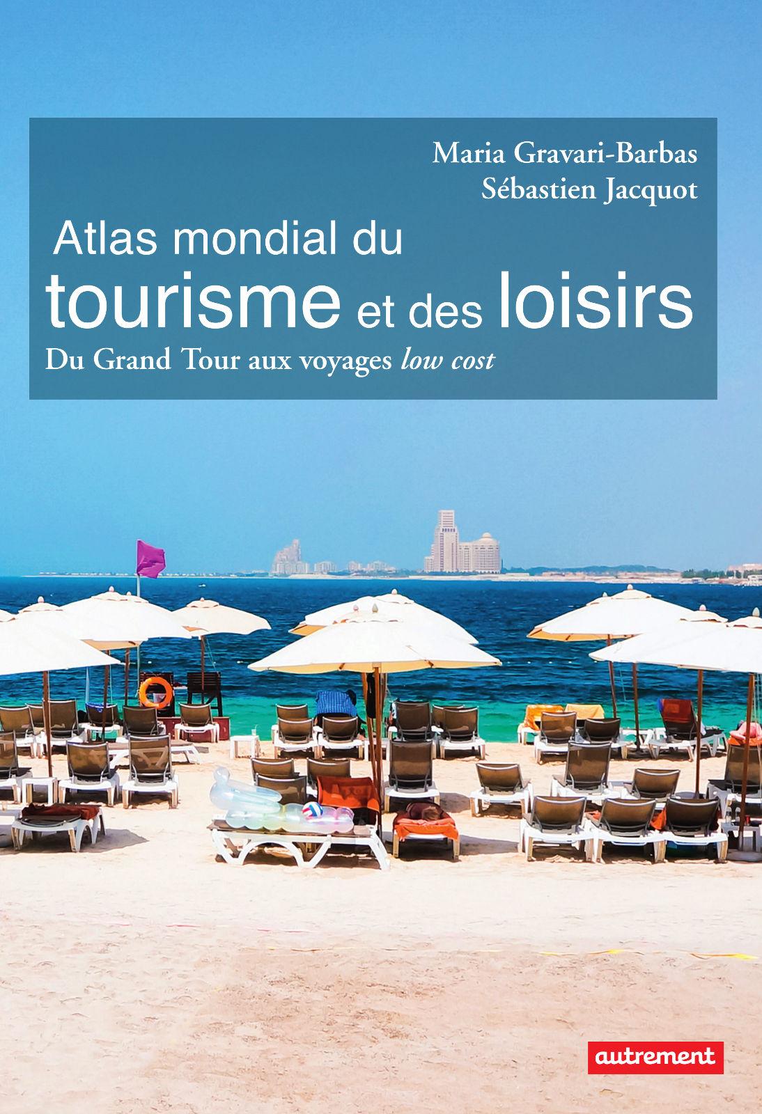 Atlas mondial du tourisme e...