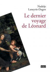 Le dernier voyage de Léonard | Laneyrie-Dagen, Nadeije (1957-....). Auteur
