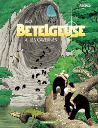Bételgeuse : les mondes d'Aldébaran, cycle 2. Volume 4, Les cavernes