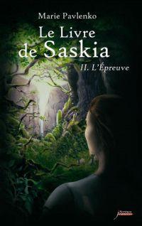 Le livre de Saskia - tome 02 : L'épreuve | PAVLENKO, Marie. Auteur