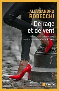 De rage et de vent | ROBECCHI, Alessandro. Auteur