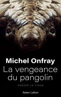 La Vengeance du pangolin | ONFRAY, Michel. Auteur