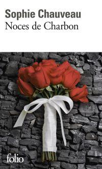 Noces de Charbon | Chauveau, Sophie (1953-....). Auteur