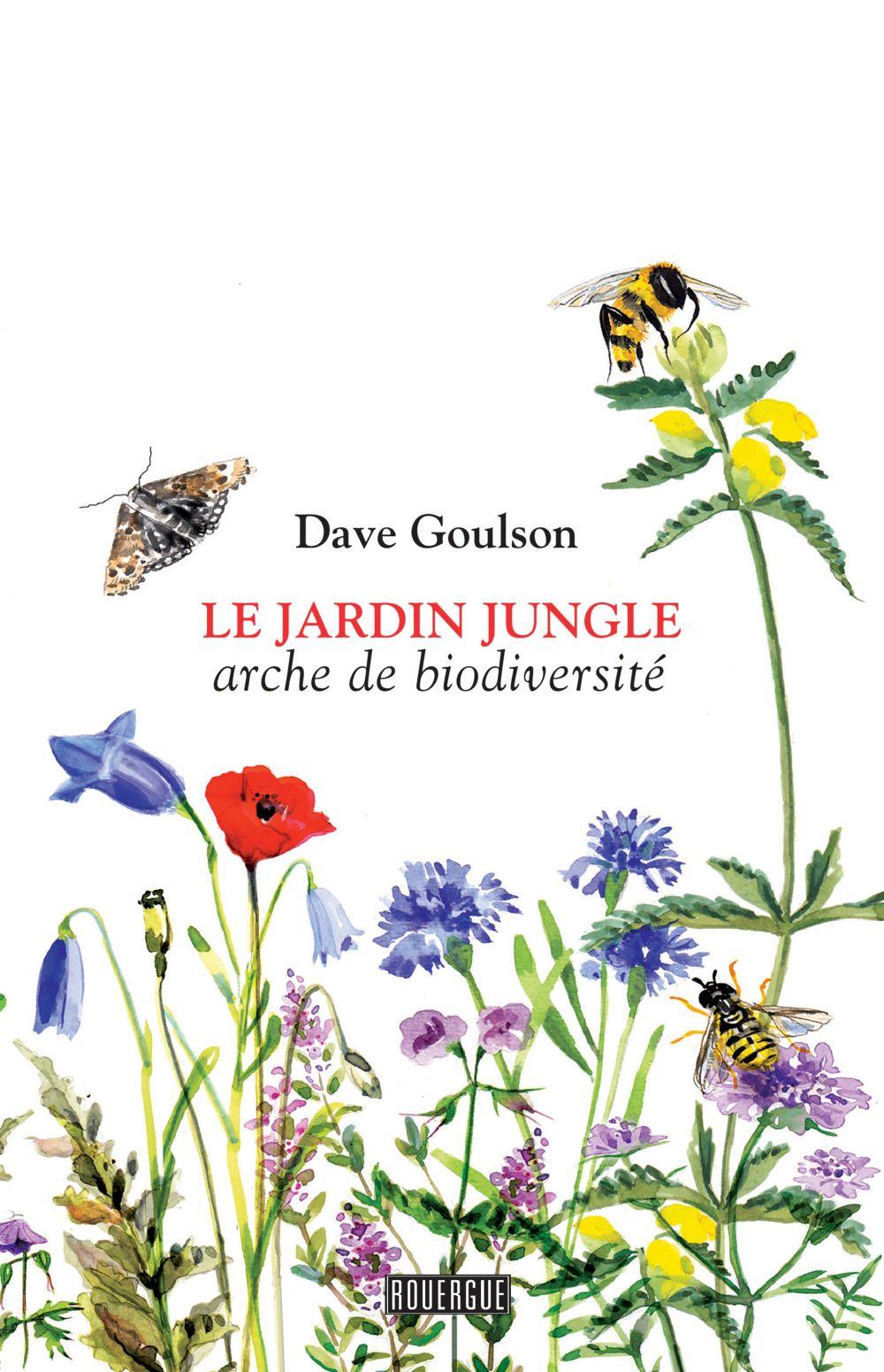 Le jardin jungle   Goulson, Dave