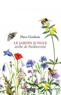 Le jardin jungle | Goulson, Dave. Auteur