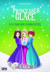 Les princesses de glace - tome 04 : La cascade enchantée