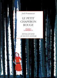 Le Petit Chaperon rouge | Pommerat, Joël. Auteur