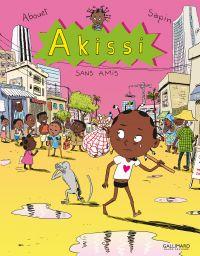 Akissi (Tome 6) - Sans amis | Abouet, Marguerite. Auteur