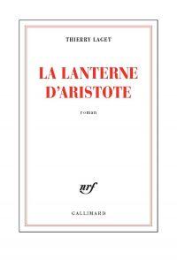 La lanterne d'Aristote | Laget, Thierry (1959-....). Auteur