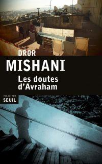 Les Doutes d'Avraham | Mishani, Dror A. (1975-....). Auteur