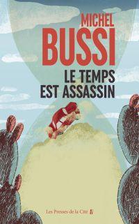 Le temps est assassin | BUSSI, Michel. Auteur