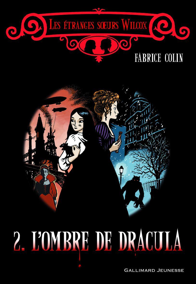 Les étranges soeurs Wilcox (Tome 2) - L'ombre de Dracula