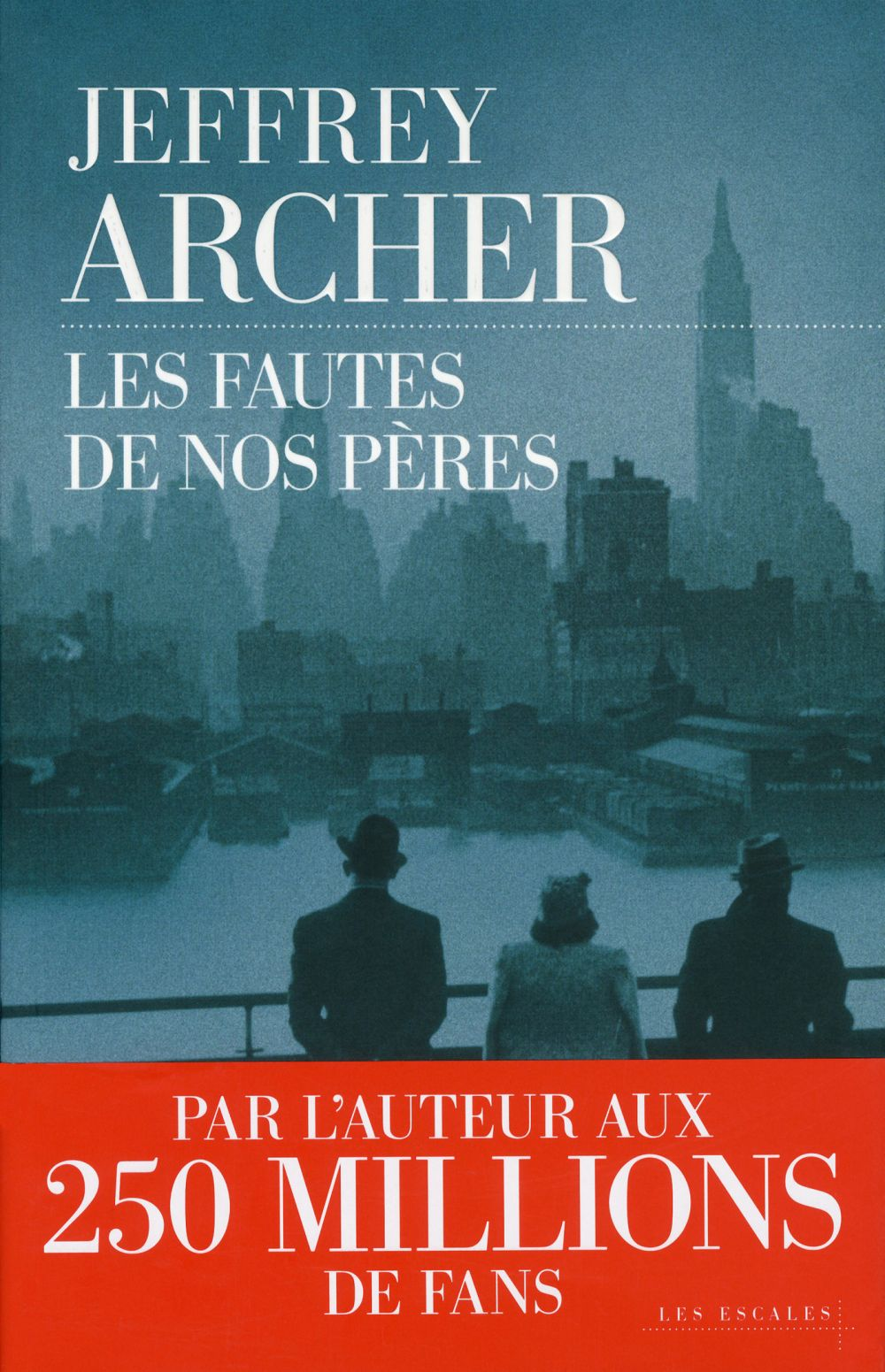 Les Fautes de nos pères | Archer, Jeffrey (1940-....). Auteur