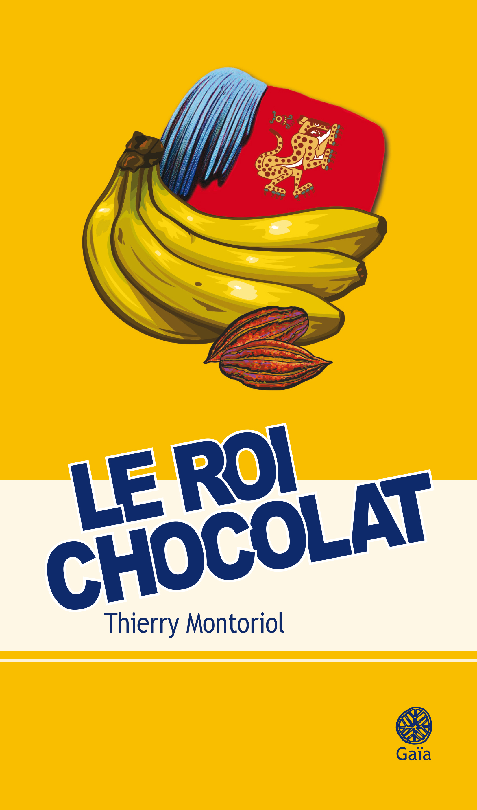 Le roi chocolat | Montoriol, Thierry