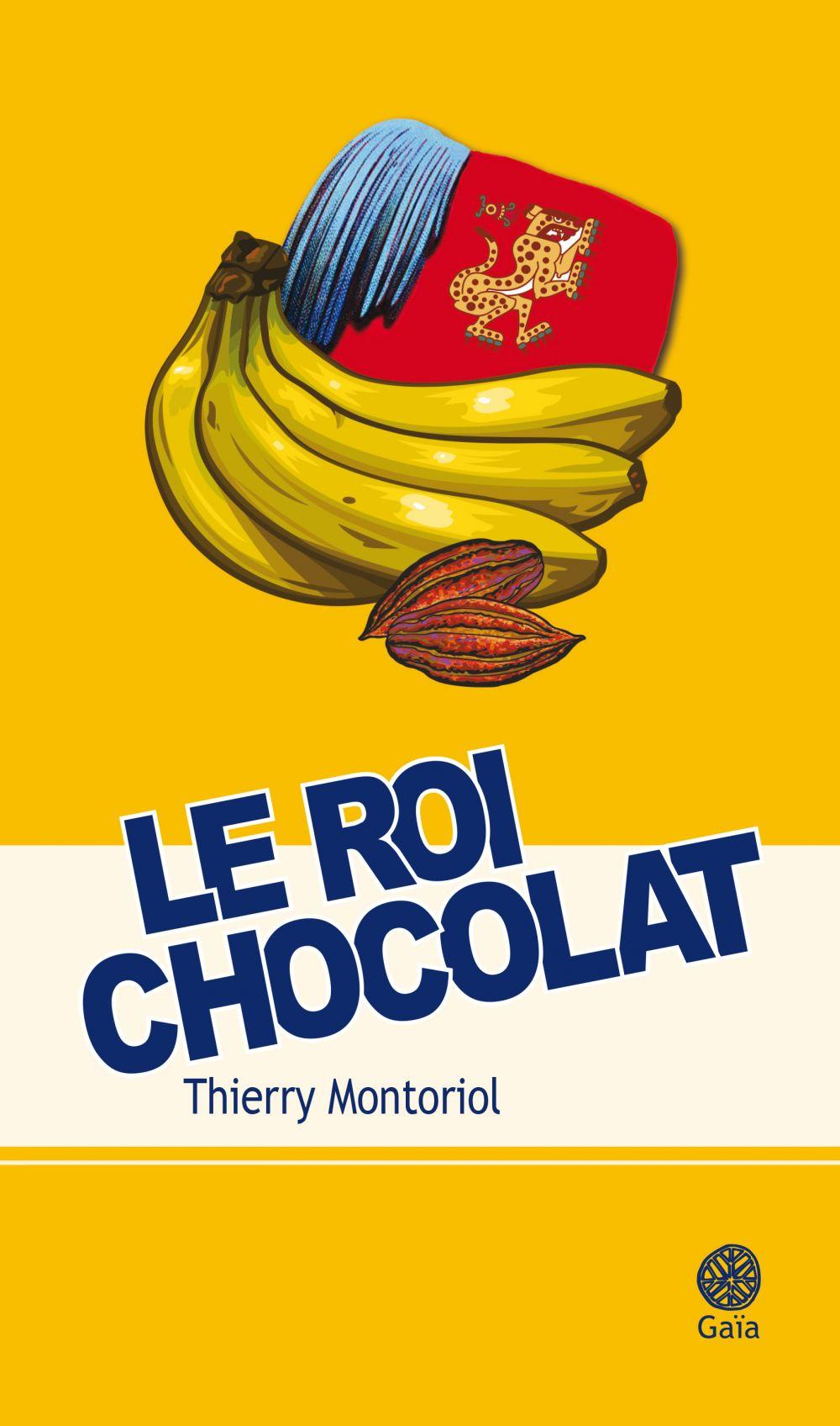 Le roi chocolat | Montoriol, Thierry. Auteur
