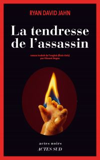 La tendresse de l'assassin | Jahn, Ryan David. Auteur