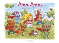 Ana Ana - Tome 5 - Super-hé...