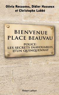 Bienvenue Place Beauvau | HASSOUX, Didier. Auteur