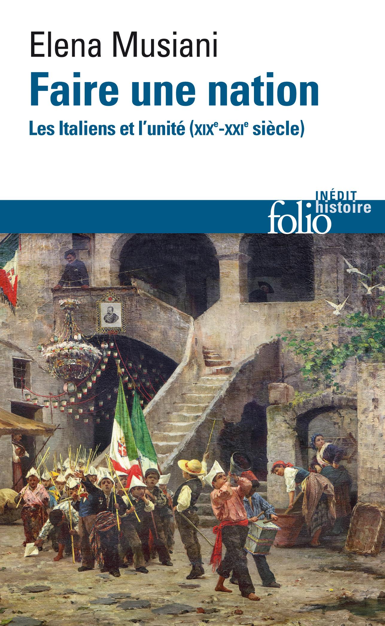 Faire une nation. Les Italiens et l'unité (XIXᵉ-XXIᵉ siècle)