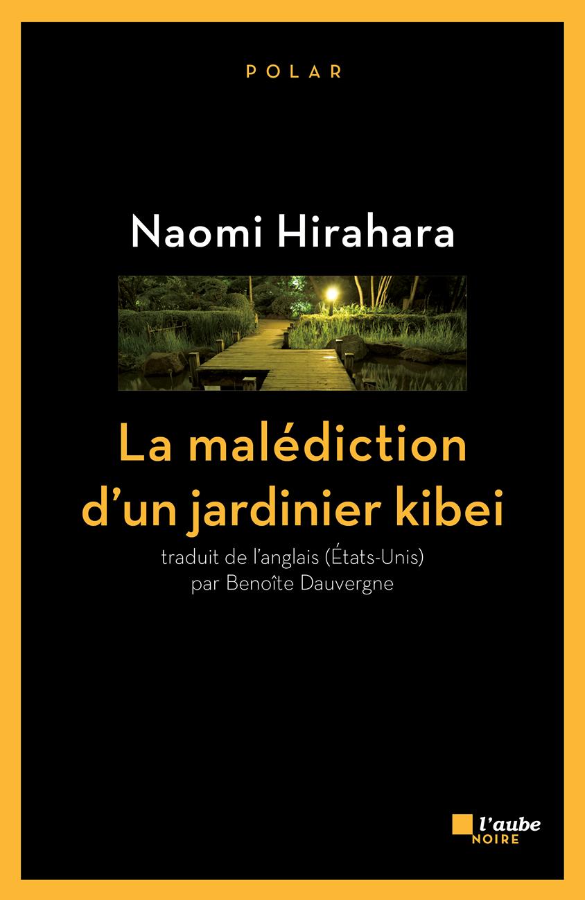 La malédiction d'un jardinier kibei | HIRAHARA, Naomi