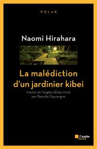 La malédiction d'un jardinier kibei | HIRAHARA, Naomi. Auteur