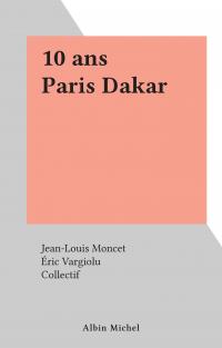 10 ans Paris Dakar