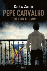 Pepe Carvalho. Tout fout le camp | Zanon, Carlos. Auteur